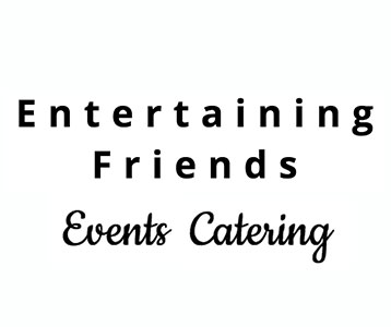 Entertaining Friends Events Catering